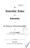 Die Universit  t Erfurt in ihrem Verh  ltnisse zu dem Humanismus und der Reformation