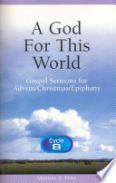 A God for This World 16 Gospel Based Sermons For The Advent
