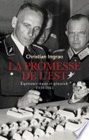 La promesse de l'Est. Espérance nazie et génocide (1939-1943)  Reich De Mille Ans ? Entre