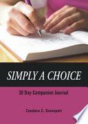 Simply A Choice 30 Day Companion Journal