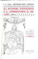 Gli aforismi d Ippicrate e il Commentario di Galeno  libri 10    prima traduzione condotta sui testi greci e commento