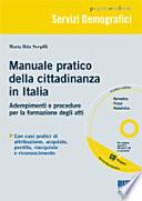 Manuale pratico della cittadinanza in Italia  Adempimenti e procedure per la formazione degli atti  Con CD ROM