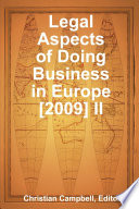 Legal Aspects of Doing Business in Europe [2009] II
