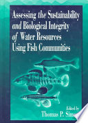 Assessing the Sustainability and Biological Integrity of Water Resources Using Fish Communities