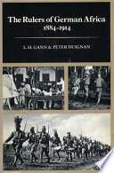 The Rulers of German Africa  1884 1914