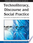 Technoliteracy, Discourse, and Social Practice: Frameworks and Applications in the Digital Age