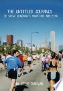 The Untitled Journals of Steve Donovan s Marathon Training