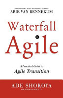 Waterfall To Agile A Practical Guide To Agile Transition