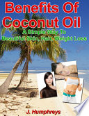 Benefits of Coconut Oil  A Simple Way To Beautiful Skin  Hair   Weight Loss