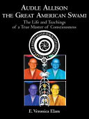 Audle Allison the Great American Swami