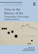 Time in the History of Art: Temporality, Chronology and Anachrony