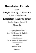 Genealogical Records Of The Royer Family In America