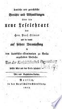 Ueber die neue Leselehrart des Herrn Prof. Olivier und die damit auf höhere Veranlassung in dem Landküster-Seminarium zu Berlin angestellten Versuche