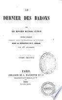 Le dernier des barons roman anglais par sir Edward Bulwer Lytton