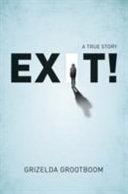 Exit  a True Story