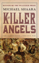 The Killer Angels  cby Michael Shaara   Maps by Don Pitcher