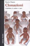 Clonazioni  L individuo  le cellule e i geni