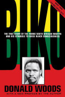 Biko - Cry Freedom The Life And Concerns Of Steve Biko