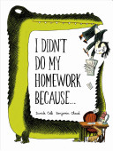 I didn't do my homework because... / Davide Cali, Benjamin Chaud.