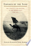 Empires Of The Sand : of the struggle for mastery in the...