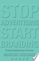 Stop Advertising, Start Branding