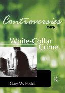 Controversies in White-Collar Crime