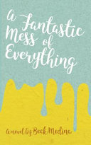 A Fantastic Mess of Everything Book PDF