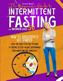 The Beginner S Guide To Intermittent Fasting For Women Over 50