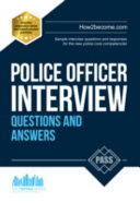 Police Officer Interview Questions and Answers  Sample Interview Questions and Responses to the New Police Core Competencies