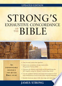 Strong s Exhaustive Concordance to the Bible