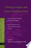 Christian Origins and Greco Roman Culture