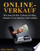Online Verkauf  Wie man mit dem Verkauf auf eBay  Amazon  Fiverr und Etsy Geld verdient