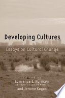 Developing Cultures: Essays on Cultural Change Of 21 Expert Essays On The