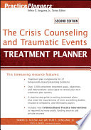 The Crisis Counseling and Traumatic Events Treatment Planner