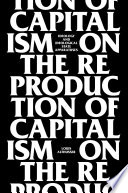 On The Reproduction Of Capitalism
