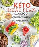 The Keto Meal Plan Cookbook