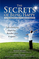 The Secrets Of Being Happy The Technology Of Hope Health And Harmony