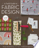 A Field Guide To Fabric Design : fabric, textile aficionado kim kight, of popular blog...