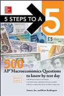 McGraw Hill Education 5 Steps to a 5  500 AP Macroeconomics Questions to Know by Test Day  Second Edition
