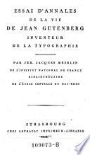 Essai d'annales de la vie de Jean Gutenberg, inventeur de la typographie