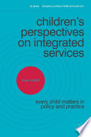 Children s Perspectives on Integrated Services