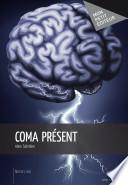 Coma présent -