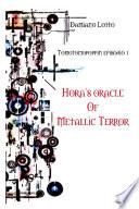Hora s Oracle of Metallic Terror