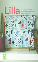 Lilla Quilt Pattern : up with best-selling author cheryl arkison to create...