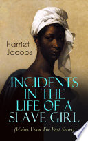 Incidents in the Life of a Slave Girl  Voices From The Past Series