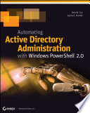 Automating Active Directory Administration with Windows PowerShell 2 0