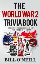 The World War 2 Trivia Book