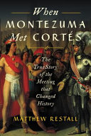 When Montezuma Met Cort S