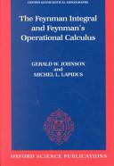 The Feynman Integral and Feynman s Operational Calculus