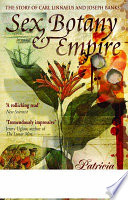 Sex, Botany and Empire This Is An Engrossing Exploration Of The Growth
